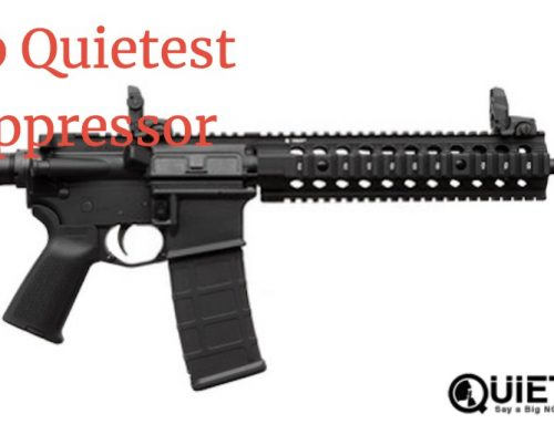 Top Quietest Suppressor for .22, 9mm, .308, .45, .300 blackout & More