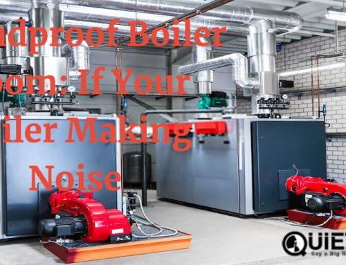 Soundproof Boiler Room: If Your Boiler Making Noise