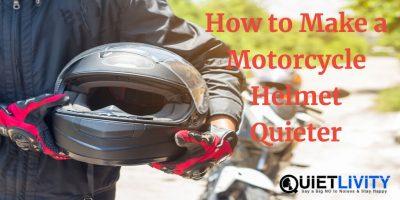 Quieter Motorcycle Helmet