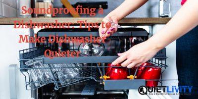 Tips to Make Dishwasher Quieter