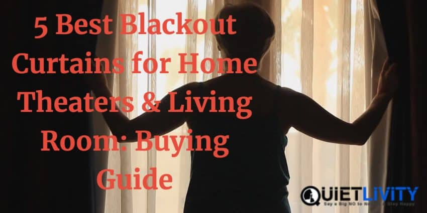 Best Blackout Curtains for Home Theaters & Living Room